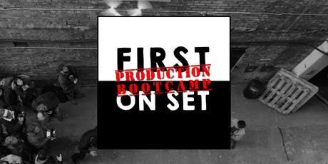 First On Set:  Production Bootcamp tickets