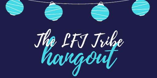 The LFJ Tribe Hangout