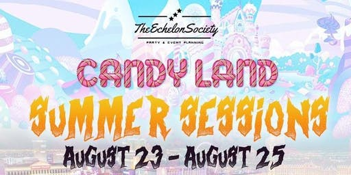 Echelon Society Presents: Candyland Summer Sessions
