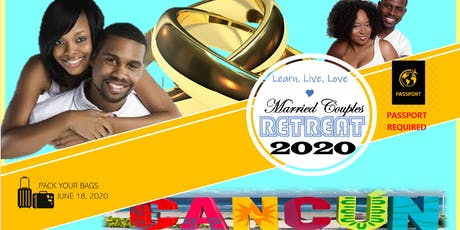 2020 Learn. Live. Love. Married Couples Retreat  (Cancun, Mexico) tickets