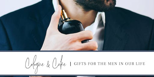 Cologne & Cake - Gifts for the men in our lives