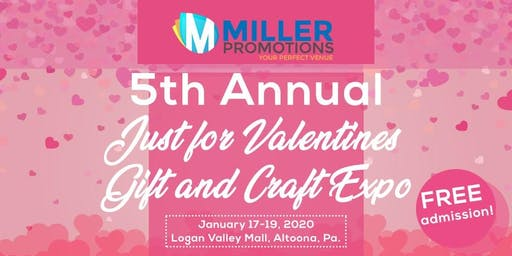 5th Annual Just for Valentines Gift and Craft Expo
