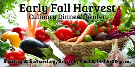 Early Fall Harvest | Culinary Dinner Theater  tickets