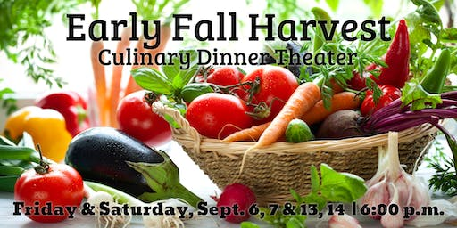 Early Fall Harvest | Culinary Dinner Theater