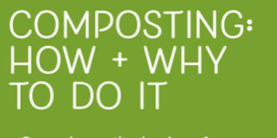 Composting: How & Why