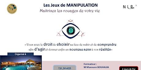 Les jeux de manipulation - Maîtrisez les rouages de votre vie . tickets