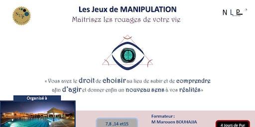 Les jeux de manipulation - Maîtrisez les rouages de votre vie .
