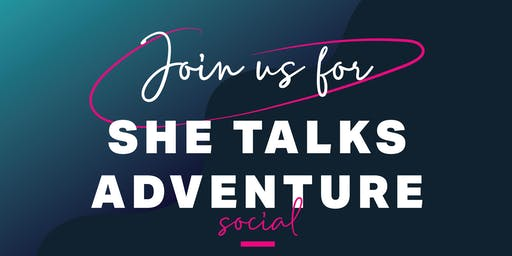 SheTalks Adventure