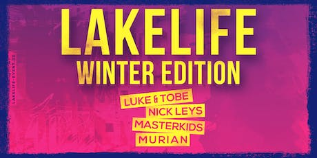 Lakelife Winter Edition 2019 Tickets