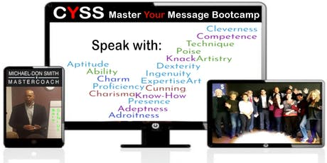 The CYSS Master Your Message - 1 DAY Bootcamp tickets