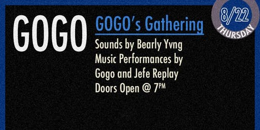 GOGO Presents GOGO's Gathering with Special Guest Jefe Replay