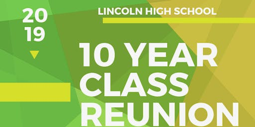 Lincoln High School Class of 2009 10 Year Reunion