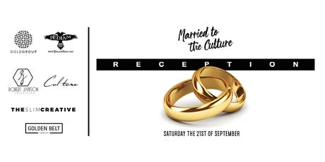 """The Reception """"Married to the Culture"""" tickets"""