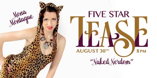 "Five Star Tease 8/30th ""Naked Nerdom"""