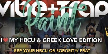 Vibe+Trap+Paint  (HBCU & Greek Love Edition) tickets