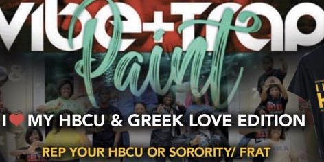 Vibe+Trap+Paint  (HBCU & Greek Love Edition)