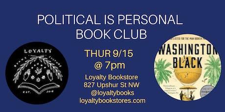 Politics is Personal Book Club Reads Washington Black tickets