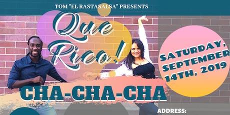 QUE RICO! CHA-CHA-CHA (September) tickets