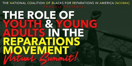 The Role of Youth & Young Adults in the Reparations Movement tickets