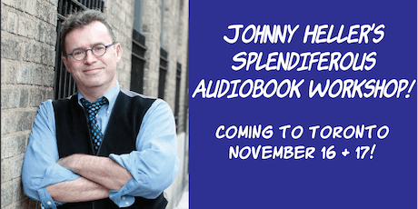 Johnny Heller's Splendiferous Toronto Audiobook Workshop tickets