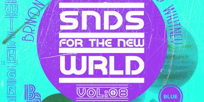 SNDS for the New WRLD Vol. 8 (Free w/ RSVP)