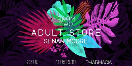 RoomTwo Presents: Adult Store w/ Senan Moore tickets