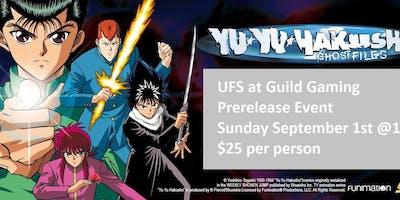 UFS Prerelease - Yu Yu Hakusho