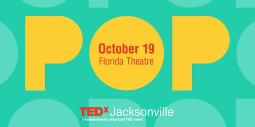 TEDxJacksonville Conference 2019: POP