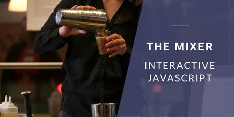 Coding & Cocktails: The Mixer | Interactive JavaScript tickets
