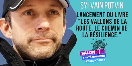 SYLVAIN POTVIN: Les vallons de la route, le chemin de la résilience. billets