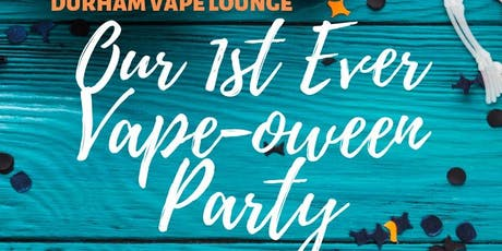 Our 1st Ever Vape-oween Party! tickets