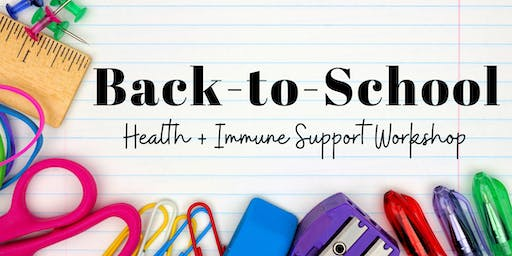 Back-to-School Health + Immune Support Workshop