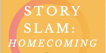 Story Slam: Homecoming