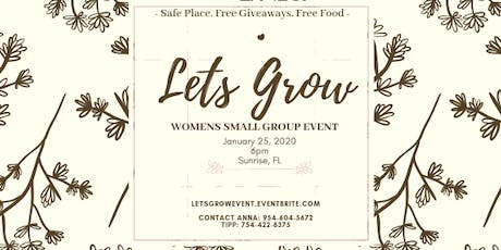 Lets Grow! Womens small group event. tickets