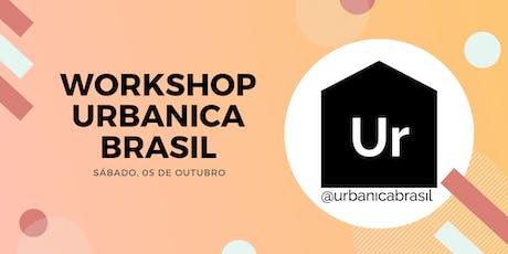 Workshop Urbanica Brasil ingressos