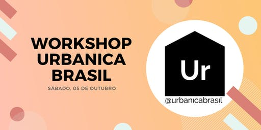 Workshop Urbanica Brasil