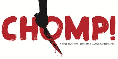 Chomp! PDX - A Food Film Festival tickets
