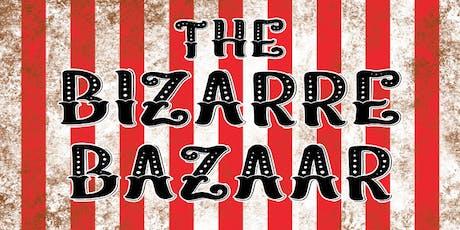 The Bizarre Bazaar tickets