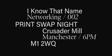 I Know That Name || Print Swap & Networking Evening || Public Source || tickets