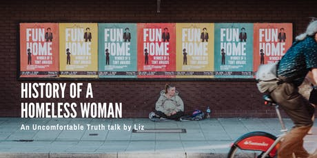 History of a Homeless Woman | A Talk by Liz tickets