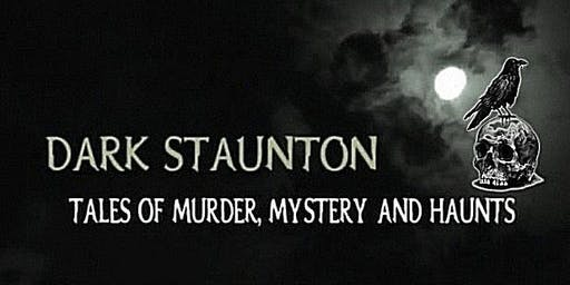 Dark Staunton Tour with Dave Simms