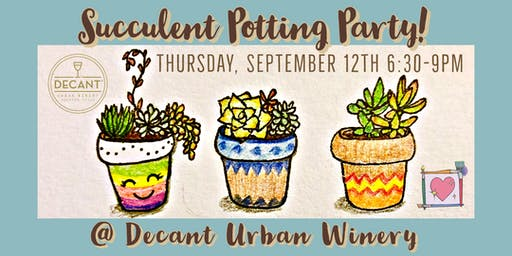 Succulent Potting Party @ Decant Urban Winery!
