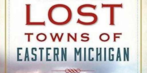 Lost Towns of Eastern Michigan Lecture