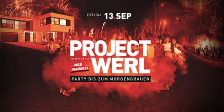 PROJECT WERL - Die Party Tickets