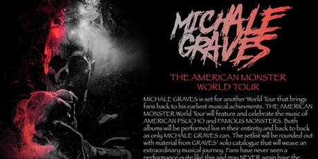 Michale Graves-Playing Famous Monsters/American Psycho Entirety tickets