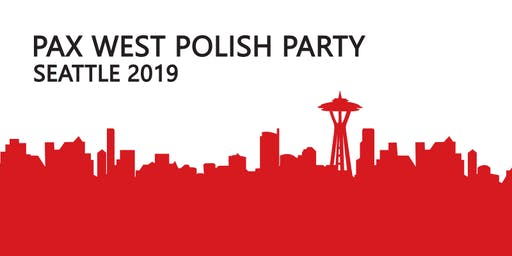 POLISH PARTY @ PAX WEST 2019