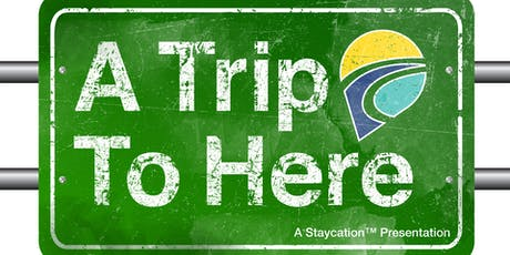 Staycation: A Trip to Here tickets