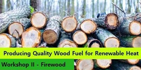 Half Day Workshop on Producing Quality Wood Fuel - Co Limerick tickets