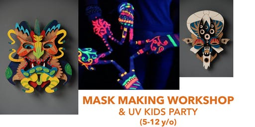 Mask making workshop & UV Kids Party (5-12 y/o)