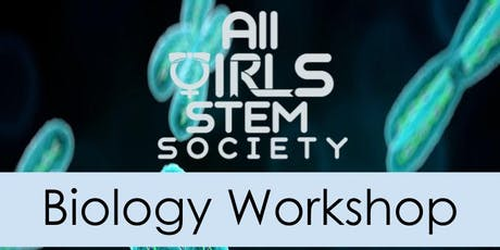 [All Girls STEM Society] Biology Workshop - September 15, 2019 tickets